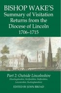 Records of Social and Economic History: New Series, Vol. 50: Bishop Wake's Summary of Visitation Returns from the Diocese of Lincoln, 1706–1715, Vol. 2: Outside Lincolnshire: Huntingdonshire, Hertfordshire, Bedfordshire, Leicestershire, BuckinghamshireHuntingdonshire, Hertfordshire, Bedfordshire, Leicestershire, Buckinghamshire