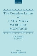 The Complete Letters of Lady Mary Wortley Montagu, Vol. 2: 1721–17511721–1751