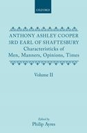 Anthony Ashley Cooper 3rd Earl of Shaftesbury: Characteristicks of Men, Manners, Opinions, Times, Vol. 2