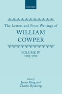 The Letters and Prose Writings of William Cowper, Vol. 4: Letters 1792–1799Letters 1792–1799
