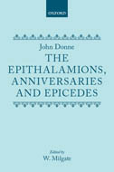 John Donne: The Epithalamions, Anniversaries and Epicedes
