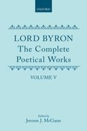 Lord Byron: The Complete Poetical Works, Vol. 5: Don JuanDon Juan
