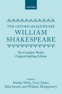 The Oxford Shakespeare: The Complete Works: Original-Spelling EditionOriginal-Spelling Edition