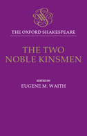 The Oxford Shakespeare: The Two Noble Kinsmen