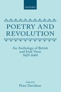Poetry and Revolution: An Anthology of British and Irish Verse 1625–1660An Anthology of British and Irish Verse 1625–1660