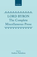 Lord Byron: The Complete Miscellaneous Prose