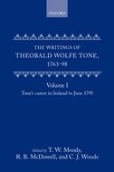The Writings of Theobald Wolfe Tone 1763–98, Vol. 1: Tone's Career in Ireland to June 1795Tone's Career in Ireland to June 1795