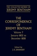 The Collected Works of Jeremy Bentham: The Correspondence of Jeremy             Bentham, Vol. 7: January 1802 to December 1808January 1802 to December 1808