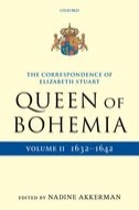 The Correspondence of Elizabeth Stuart, Queen of Bohemia, Vol. 2: 1632–1642