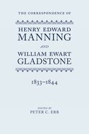 The Correspondence of Henry Edward Manning and William Ewart Gladstone, Vol. 1: 1833–1844