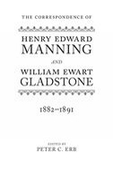 The Correspondence of Henry Edward Manning and William Ewart Gladstone,             Vol. 4: 1882–1891