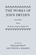 The Works of John Dryden, Vol. 5: Poems; The Works of Virgil in English; 1697